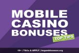 Mobile Casino Bonuses Top Tips