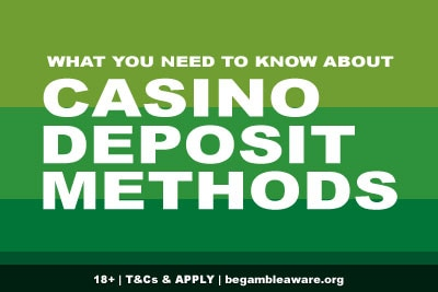 What You Need To Know About Casino Deposit Methods