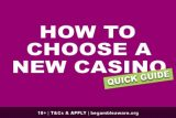 How To Choose A New Casino - Quick Guide