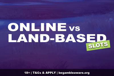 Online Slots vs Land-Based Slots - Which Is Best?