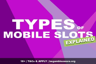 Find Out The Types Of Slots To Play On Mobile