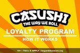 Casushi Casino Loyalty Program