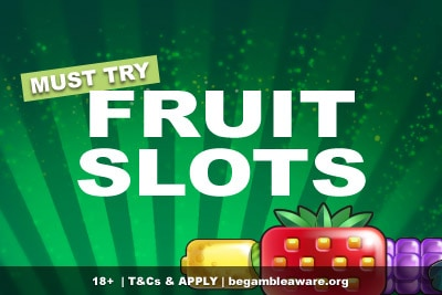 Must Try Fruit Slot Games