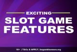 Exciting Slot Game Features - With Examples