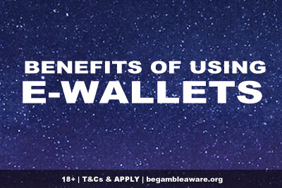 Top Benefits of Using E-Wallets Online