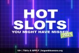 Hot Slots You Might Have Missed In 2021
