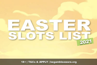 Easter Slots List 2021