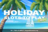 Holiday Slots 2021