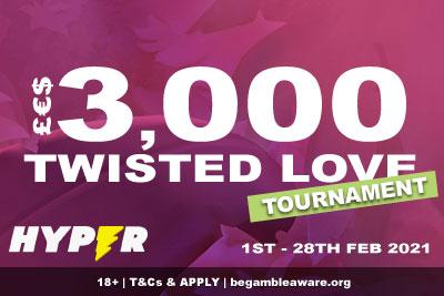 Hyper Casino Slot Tournament - Win £€$3000 Twisted Love