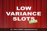 Low Variance Slots Tips