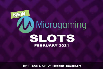 New Microgaming Slots February 2021