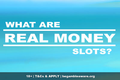 What Are Real Money Slots? - Explained