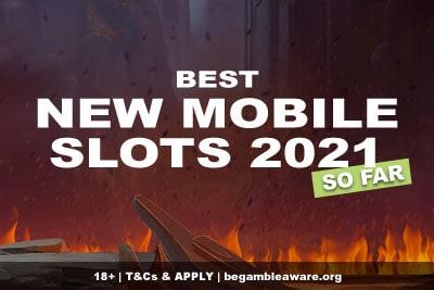 Best New Mobile Slots 2021 So Far