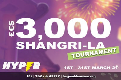 Hyper Casino Shangri La Tournament