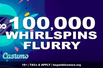 100,000 Casumo Casino Whirlspins Flurry