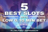 Best Slots Online with Low Minimum Bet