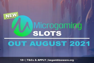 New Microgaming Slots August 2021