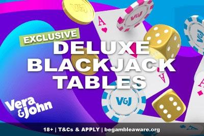 Exclusive Live Deluxe Blackjack Tables at Vera&John Casino