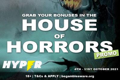 Get Hyper Casino Bonuses in the House of Horrors